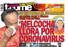 'MELCOCHA' LLORA POR CORONAVIRUS