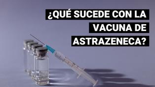 ¿Qué relación puede haber entre la vacuna de AstraZeneca con la trombosis?