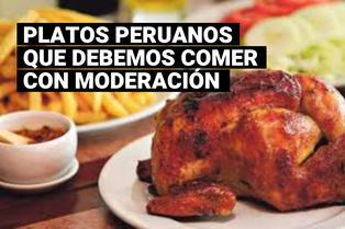 Estos son los platos peruanos que no deberías comer tan seguido