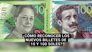 ¿Cómo reconocer los nuevos billetes de 10 y 100 soles que llevan la imagen de Chabuca Granda y Pedro Paulet?