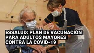 EsSalud: Lo que sabe sobre el plan de vacunación contra la COVID-19 para los adultos mayores