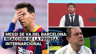 Messi se va del Barcelona: el impacto mundial que causó la salida del argentino