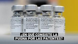 ¿Liberar las patentes de las vacunas contra el COVID-19? Estas son las posturas de distintos países