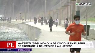 """Mazzetti: """"segunda ola de COVID-19 en el Perú podría darse entre dos y seis meses"""""""