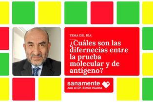 Sanamente: ¿Cuáles son las diferencias entre la prueba molecular y de antígeno?