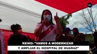 "Keiko Fujimori: ""Vamos a modernizar y ampliar el hospital de Huaraz"""
