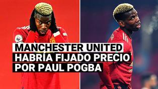 El millonario precio que Manchester United habría fijado por Paul Pogba