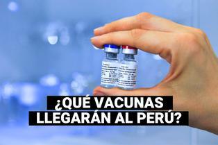 COVID-19: conoce qué vacunas llegarían primero a Perú