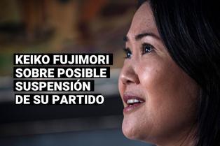 """Keiko Fujimori sobre pedido de suspensión a su partido """"Si quieren eliminarnos que sea a través del voto popular"""""""
