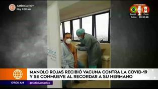 Manolo Rojas recibe vacuna contra el Covid-19 y se quiebra al recordar a su hermano fallecido