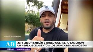 Jefferson Farfán y Paolo Guerrero se unen un mensaje de aliento para Alianza Lima