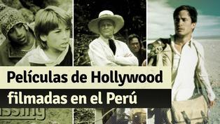 Cintas de Hollywood que se grabaron en Perú