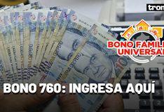 Bono Familiar Universal de 760 soles - Segundo padrón: Cómo cobrar el apoyo económico | LINK OFICIAL