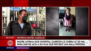 Callao: Padre de niña herida por bala perdida denuncia que hospital le pide 50 mil soles para darle de alta