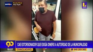 Chaclacayo: Cayó delincuente que buscaba extorsionar a funcionario de la municipalidad