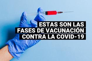 COVID-19: Entérate aquí cuáles son las fases de vacunación que se llevarán a cabo cuando las dosis estén disponibles