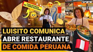 'Youtuber' mexicano, Luisito Comunica, inaugura su restaurante en homenaje a la gastronomía peruana
