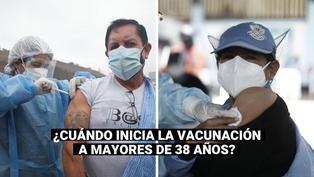 COVID-19: Sepa cuándo inicia la vacunación para mayores de 38 años en Lima y Callao