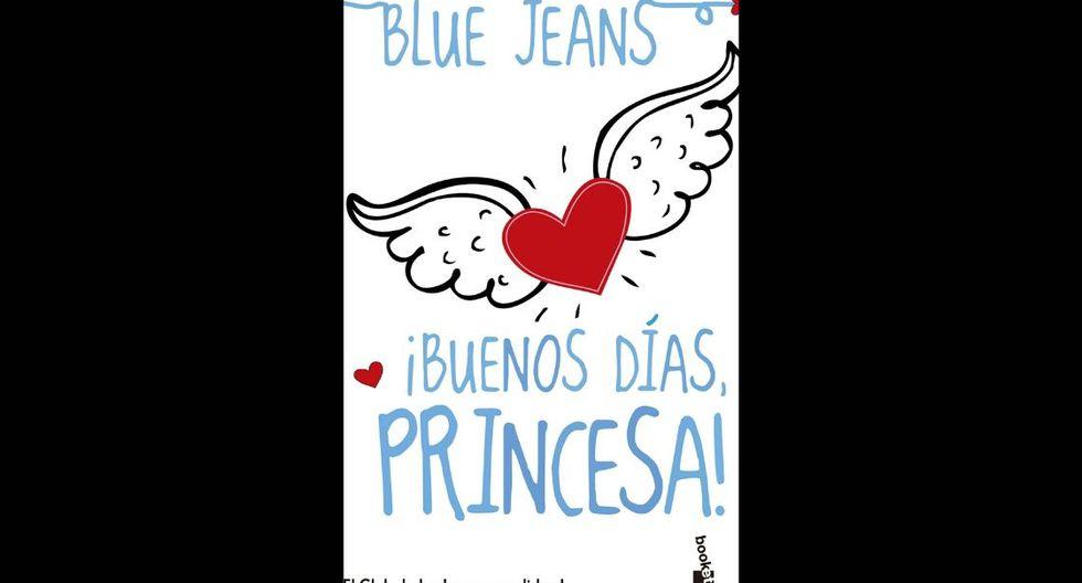 ¡Buenos días, princesa! De Blue Jeans. (Foto: Planeta)