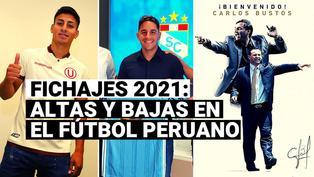 Fichajes 2021: Conoce las altas, bajas y rumores del mercado de pases en el fútbol peruano