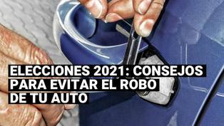 Elecciones 2021: Estos son algunos consejos básicos para evitar el robo de tu auto este 11 de abril