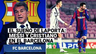 El plan de Joan Laporta para juntar a Lionel Messi y Cristiano Ronaldo en Barcelona