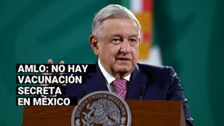 AMLO presume que en México no hay vacunación secreta de altos funcionarios