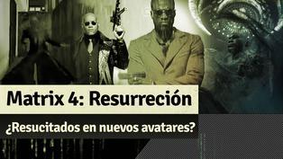 Matrix 4 Resurrección: ¿Resucitaron en distintas vidas?